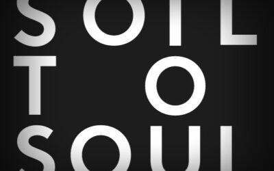 «Soil to Soul»